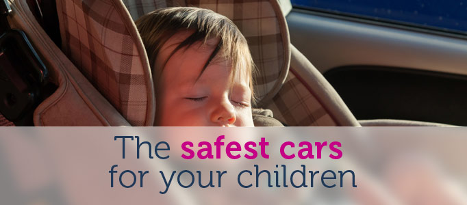 The safest cars for your children