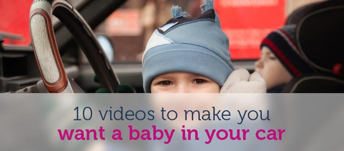 10 videos to make you want to have a baby in your car