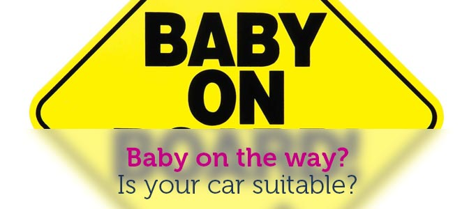 Is your car suitable for your new baby?