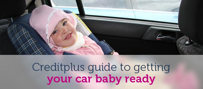 Creditplus guide to getting your car baby ready