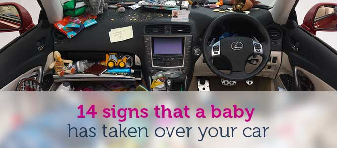 14 signs that a baby has taken over your car
