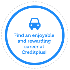 Find an enjoyable and rewarding career at Creditplus!